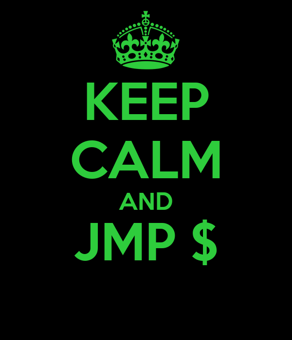 KEEP CALM AND JMP $