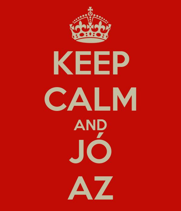 KEEP CALM AND JÓ AZ