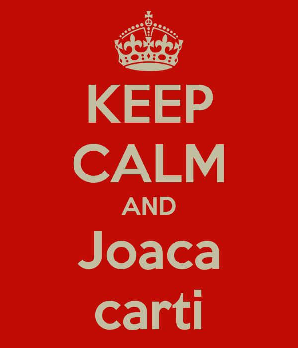 KEEP CALM AND Joaca carti