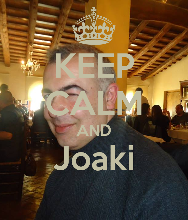 KEEP CALM AND Joaki