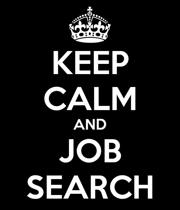KEEP CALM AND JOB SEARCH
