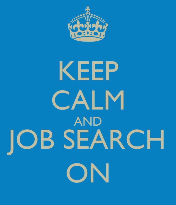 KEEP CALM AND JOB SEARCH ON