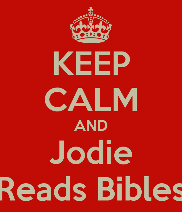 KEEP CALM AND Jodie Reads Bibles