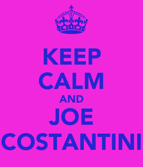 KEEP CALM AND JOE COSTANTINI
