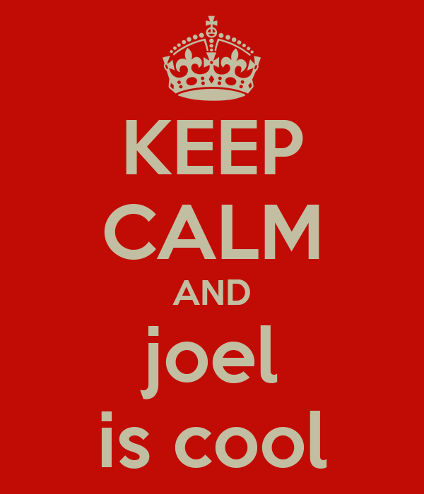 KEEP CALM AND joel is cool