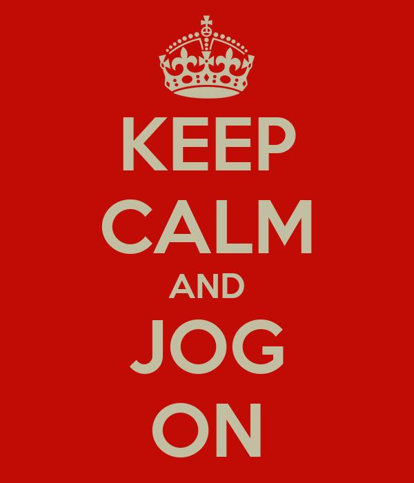 KEEP CALM AND JOG ON