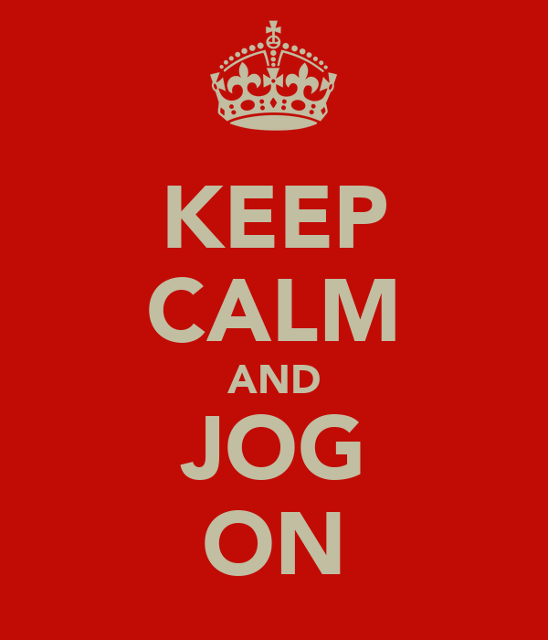KEEP CALM AND JOG ON