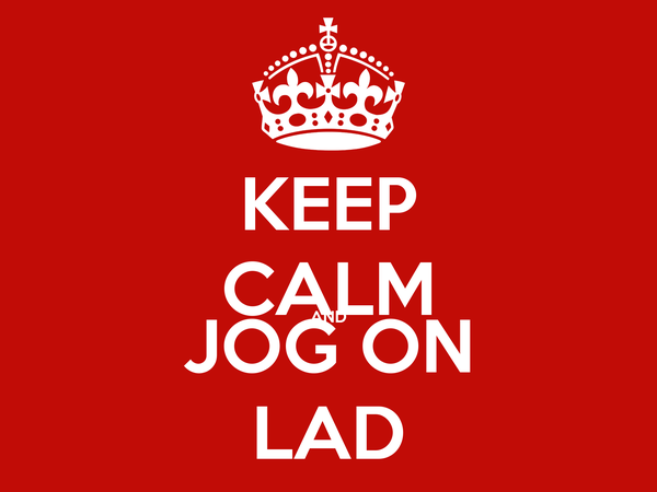 KEEP CALM AND JOG ON LAD