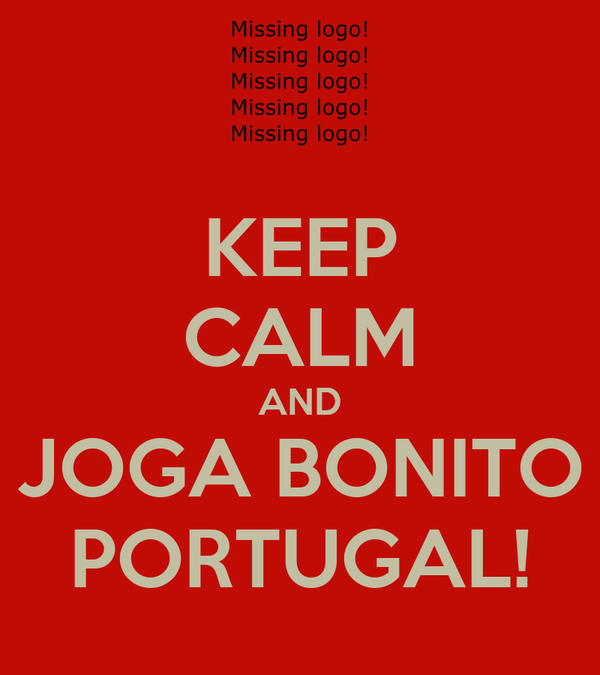 KEEP CALM AND JOGA BONITO PORTUGAL!