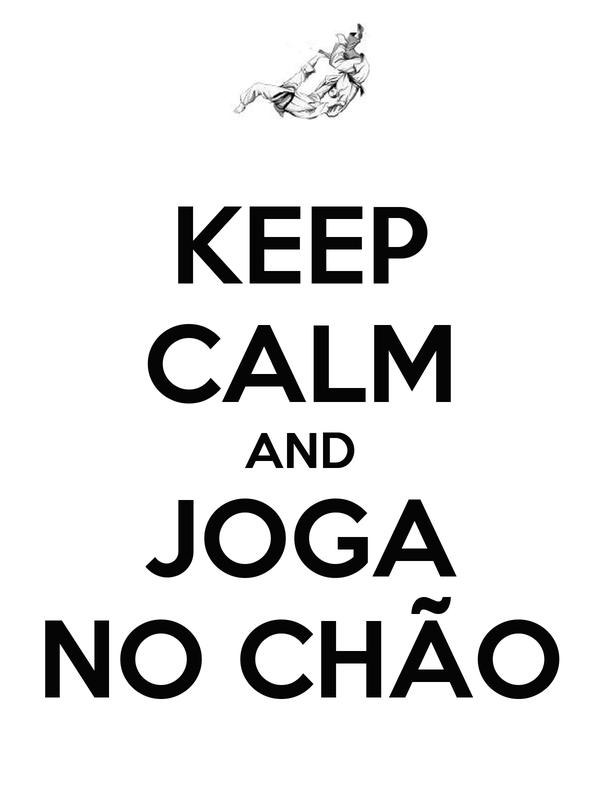 KEEP CALM AND JOGA NO CHÃO