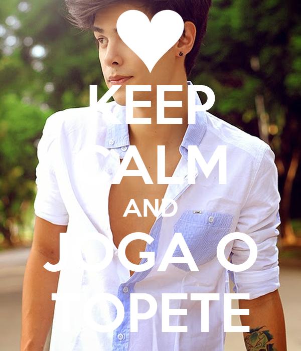 KEEP CALM AND JOGA O TOPETE