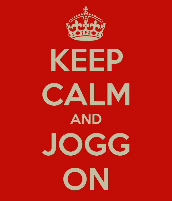 KEEP CALM AND JOGG ON