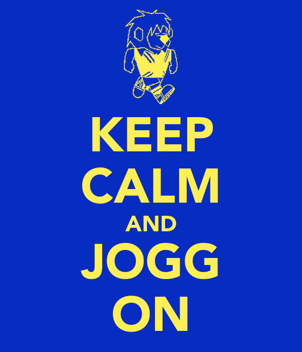 KEEP CALM AND JOGG ON