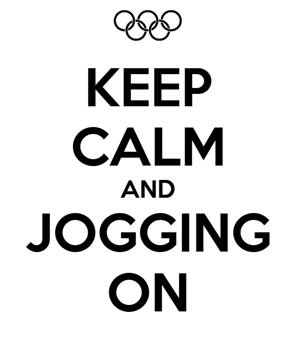 KEEP CALM AND JOGGING ON