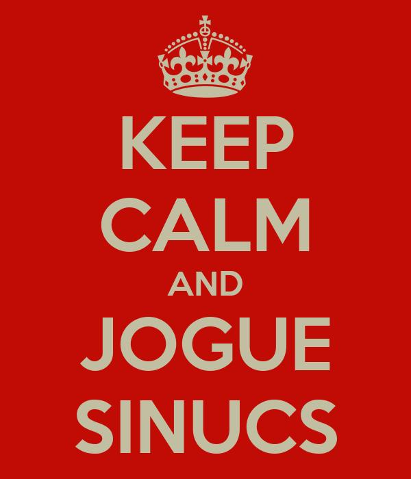 KEEP CALM AND JOGUE SINUCS