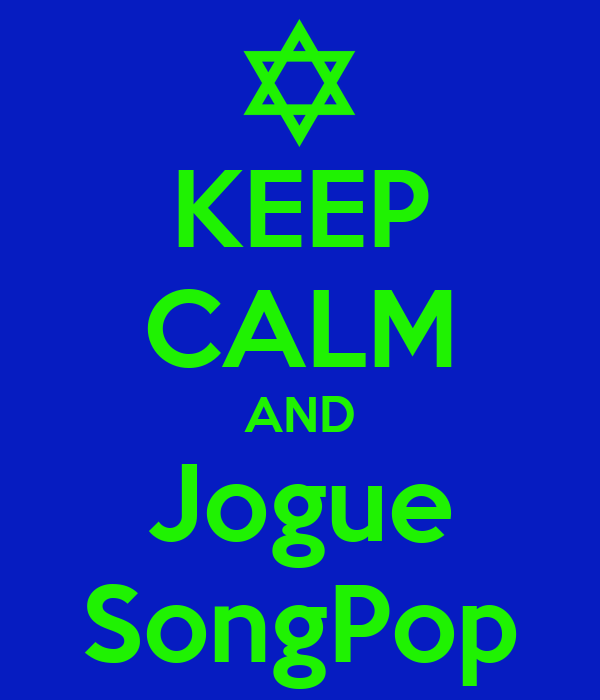 KEEP CALM AND Jogue SongPop