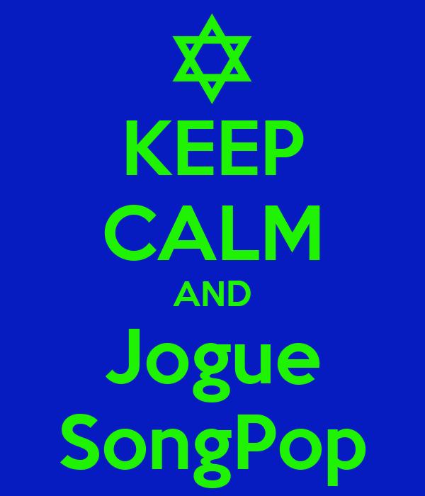 KEEP CALM AND Jogue SongPop
