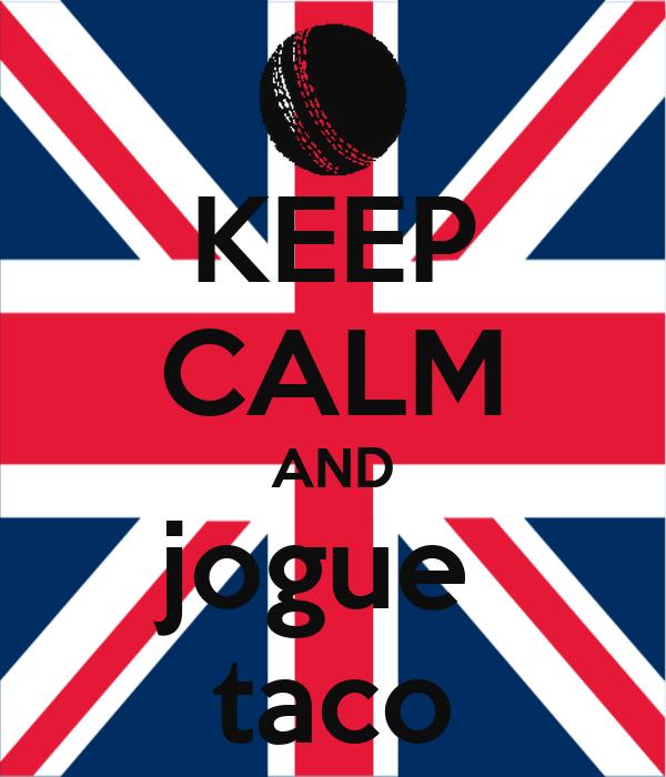 KEEP CALM AND jogue  taco