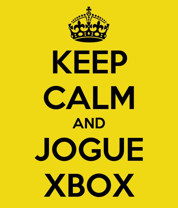 KEEP CALM AND JOGUE XBOX