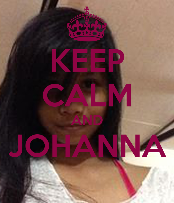 KEEP CALM AND JOHANNA
