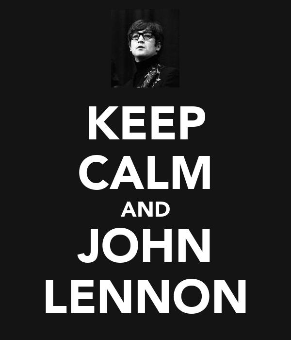 KEEP CALM AND JOHN LENNON