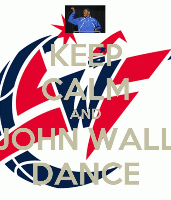 KEEP CALM AND JOHN WALL DANCE