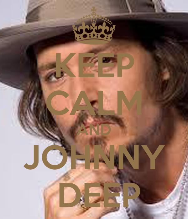 KEEP CALM AND JOHNNY  DEEP