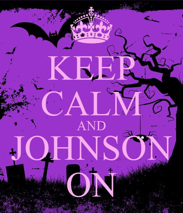 KEEP CALM AND JOHNSON ON