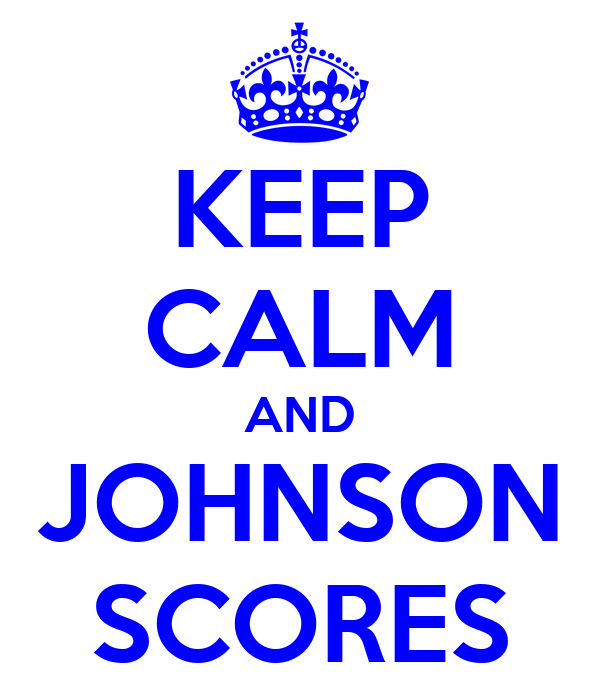 KEEP CALM AND JOHNSON SCORES