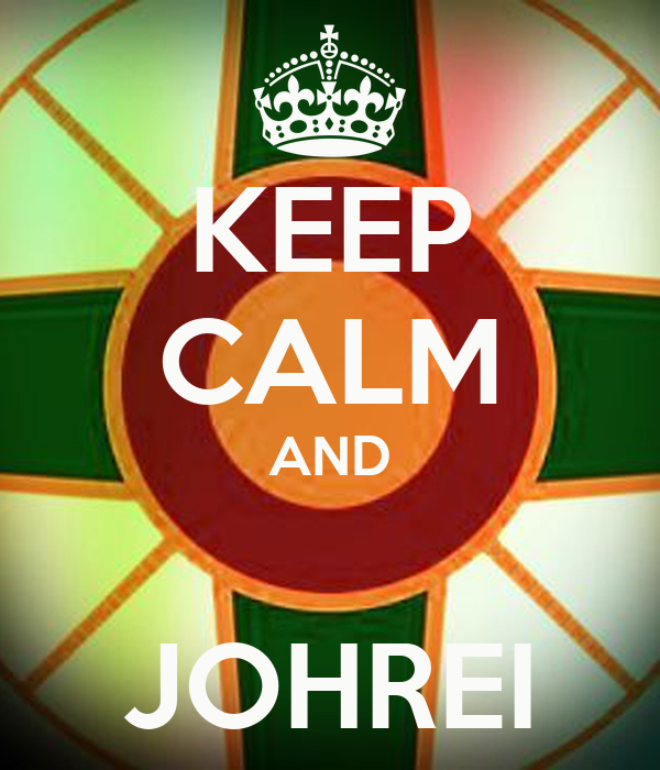 KEEP CALM AND  JOHREI