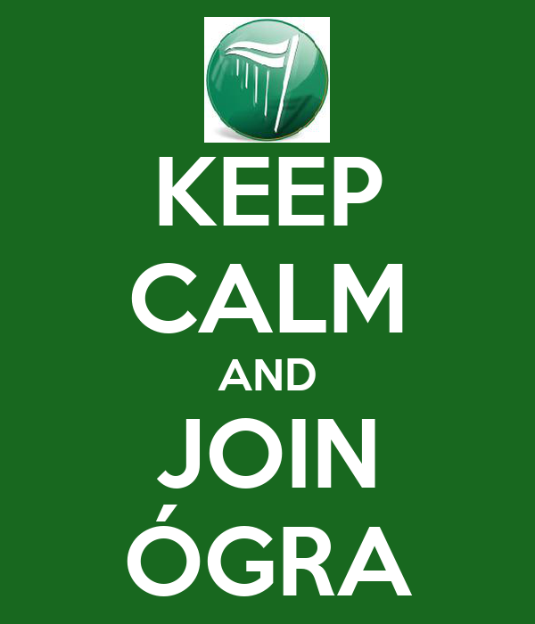 KEEP CALM AND JOIN ÓGRA