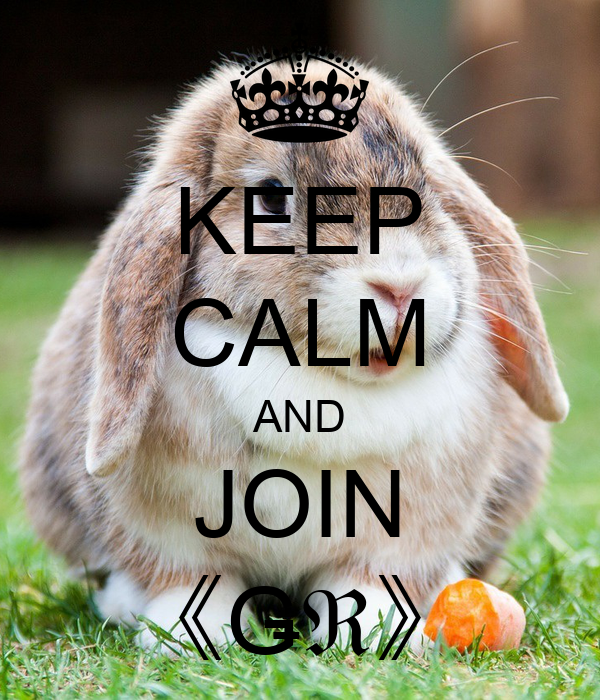 KEEP CALM AND JOIN 《Ǥℜ》