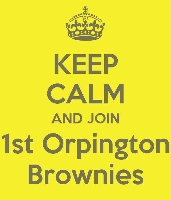 KEEP CALM AND JOIN 1st Orpington Brownies