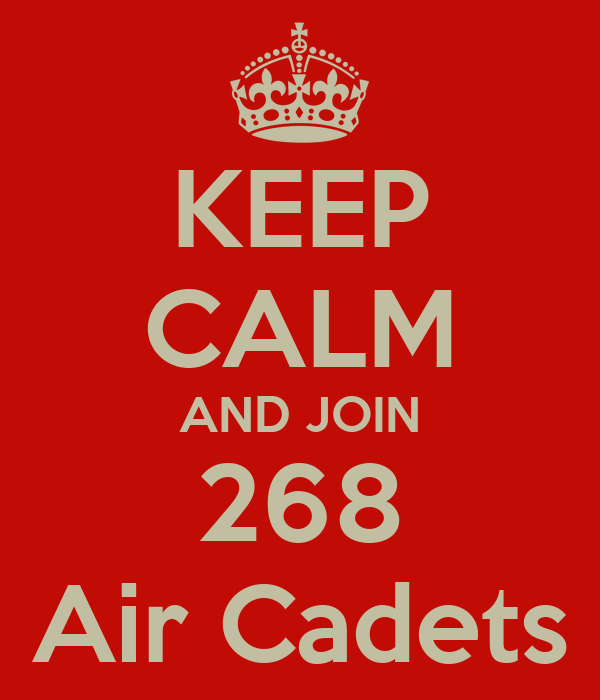 KEEP CALM AND JOIN 268 Air Cadets
