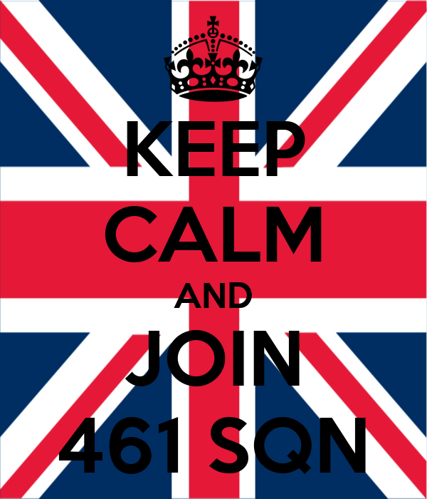 KEEP CALM AND JOIN 461 SQN