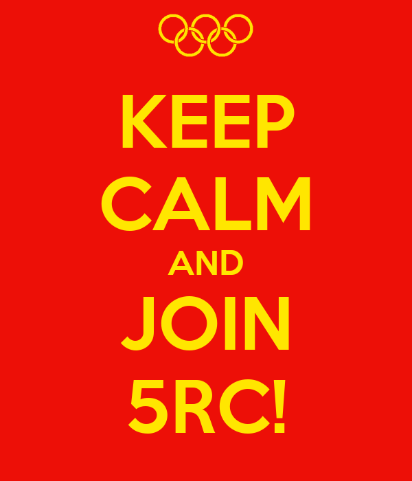 KEEP CALM AND JOIN 5RC!
