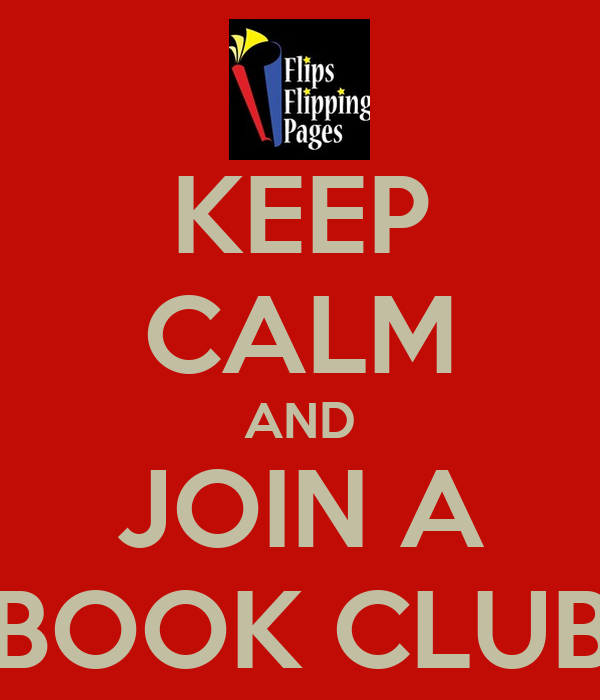 KEEP CALM AND JOIN A BOOK CLUB