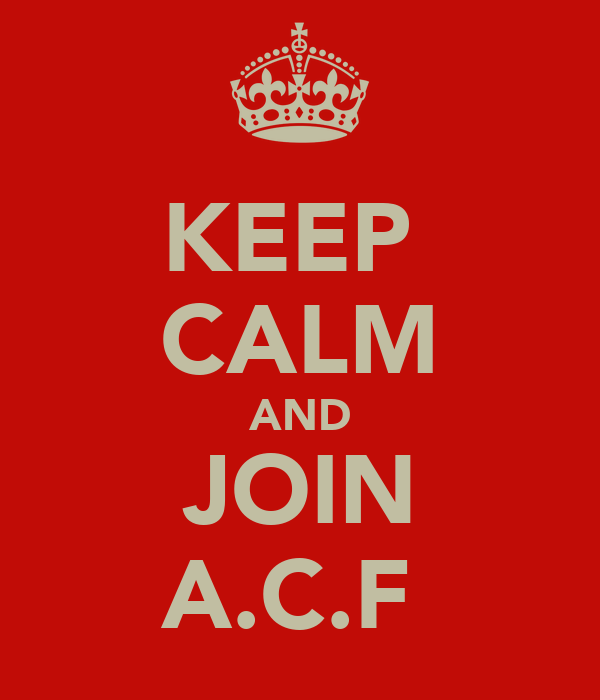 KEEP  CALM AND JOIN A.C.F