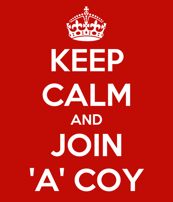 KEEP CALM AND JOIN 'A' COY