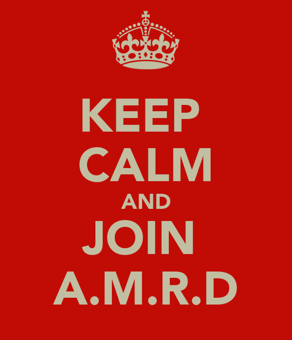 KEEP  CALM AND JOIN  A.M.R.D