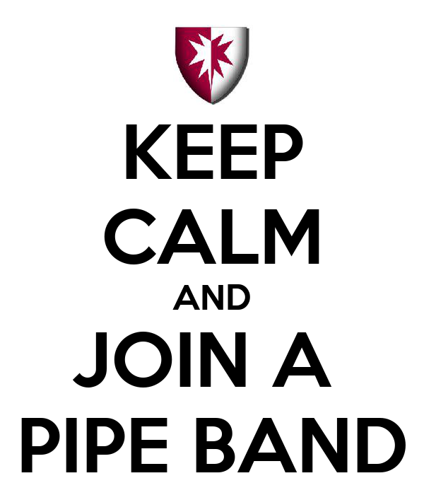 KEEP CALM AND JOIN A  PIPE BAND