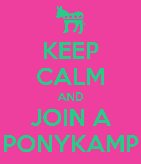 KEEP CALM AND JOIN A PONYKAMP