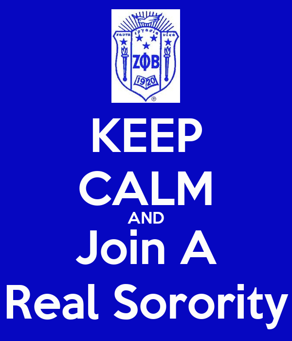 KEEP CALM AND Join A Real Sorority