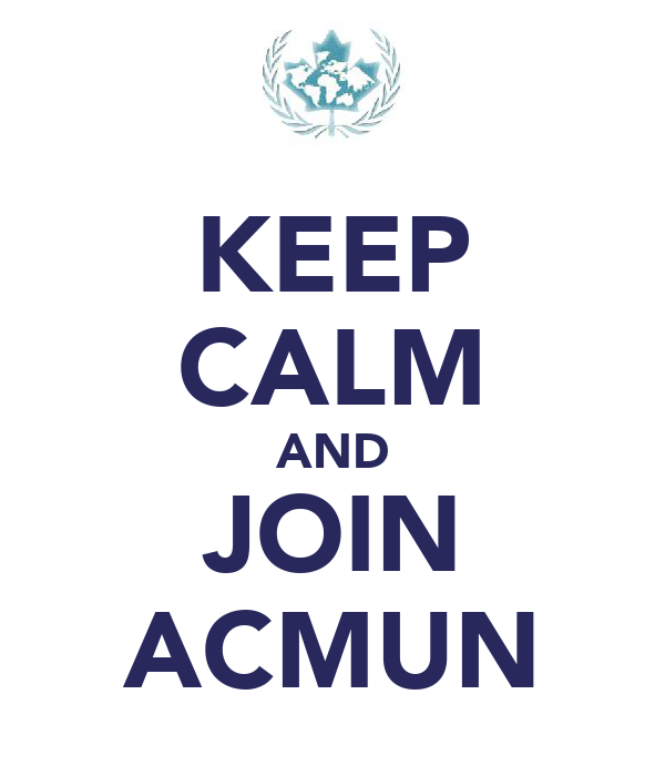 KEEP CALM AND JOIN ACMUN