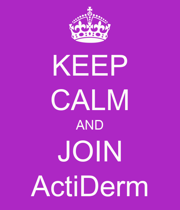KEEP CALM AND JOIN ActiDerm