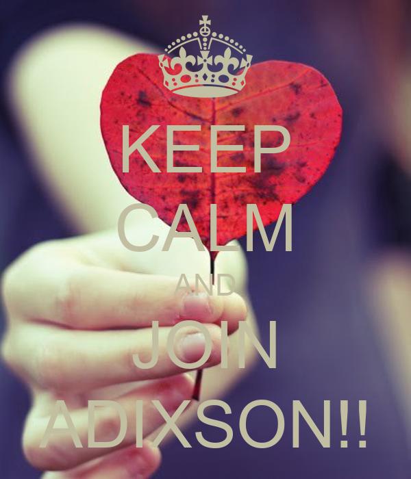 KEEP CALM AND JOIN ADIXSON!!