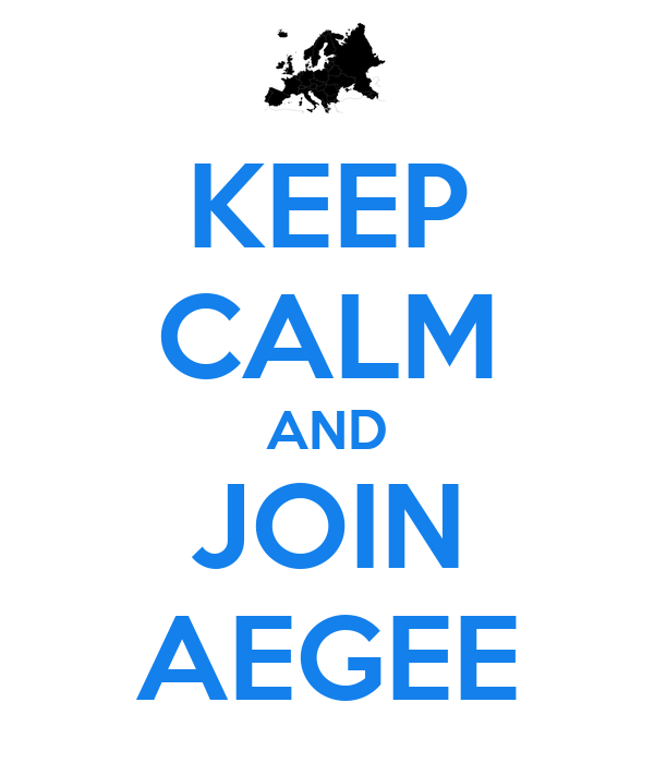 KEEP CALM AND JOIN AEGEE