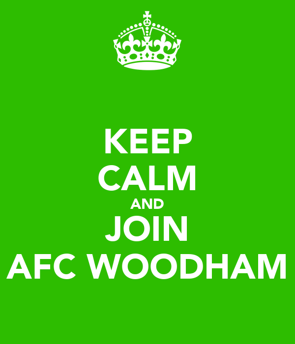 KEEP CALM AND JOIN AFC WOODHAM