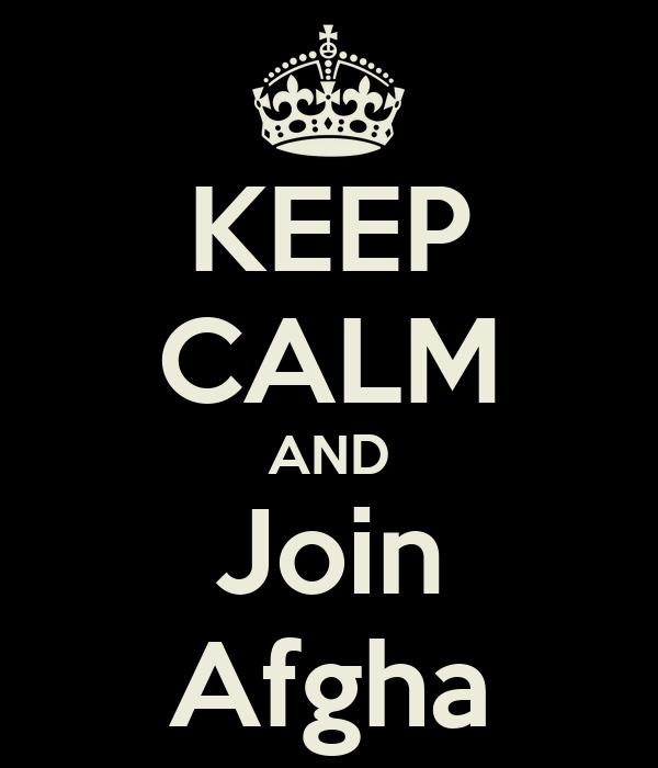 KEEP CALM AND Join Afgha