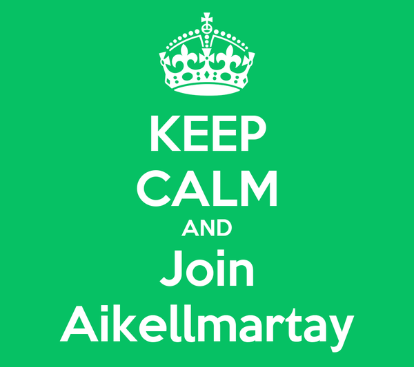 KEEP CALM AND Join Aikellmartay